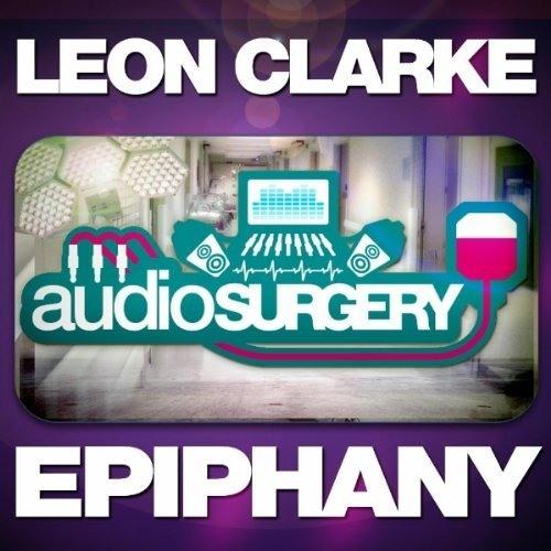 Leon Clarke - Epiphany on Audio Surgery