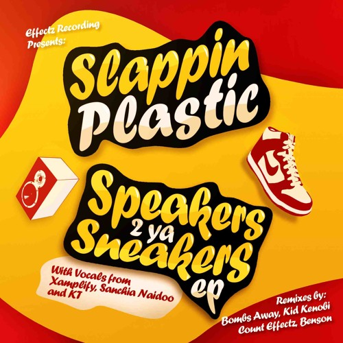 Slappin Plastic - Speakers 2 Ya Sneakers EP - OUT NOW