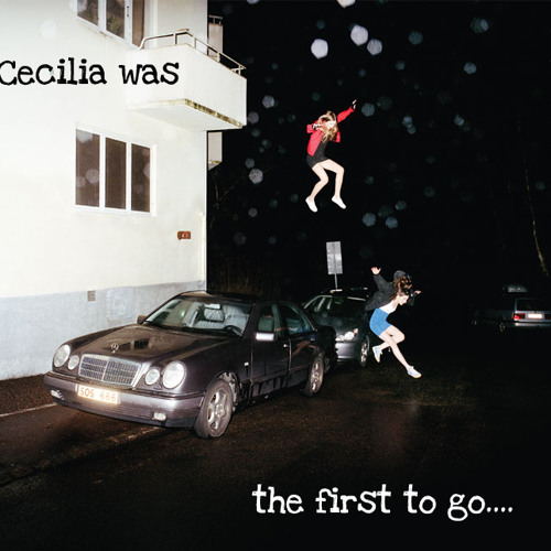 CECELIA WAS THE FIRST TO GO