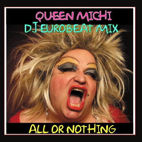 "DJ EUROBEAT MEGAMIX (Queen Michi ""All Or Nothing"")"