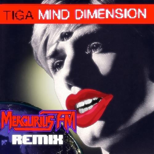 Tiga - Mind Dimension (Mercurius FM Colossus Remix Remastered)