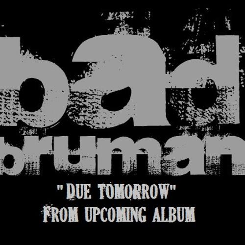 Bad Bruman - Due tomorrow (DEMO)