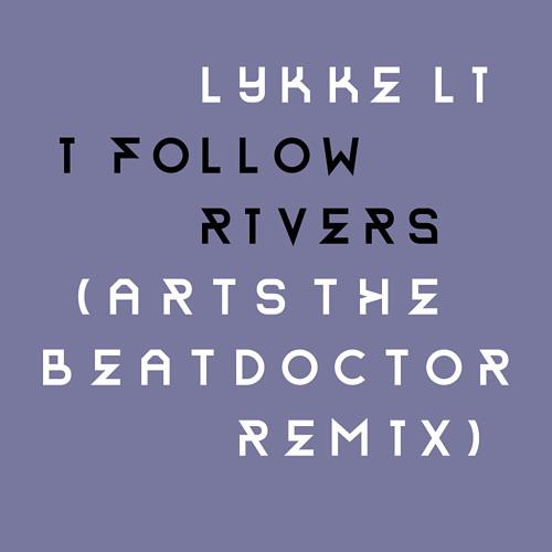 Lykke Li - I Follow Rivers (Arts The Beatdoctor remix)