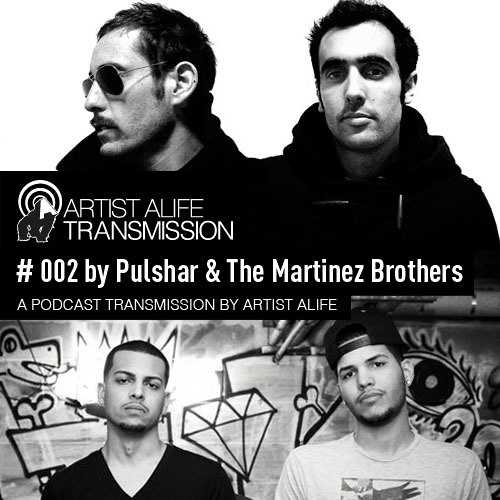 The Martinez Brothers - Artist Alife Transmission Podcast