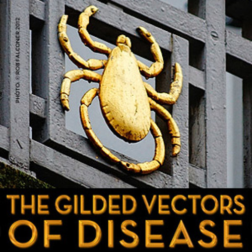 The Gilded Vectors of Disease: Ep7 Preview: Tick