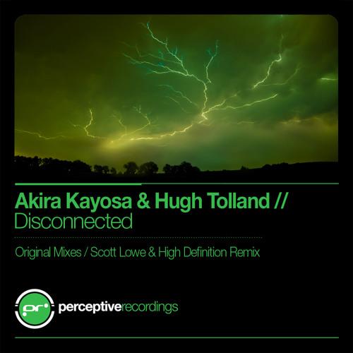 Akira Kayosa & Hugh Tolland - Disconnected (Version 2 Classic Mix)