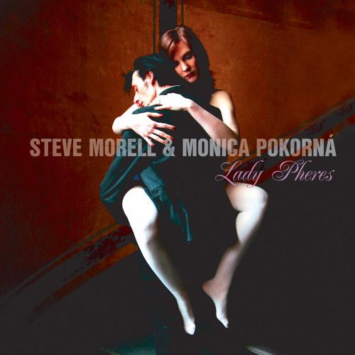 Steve Morell & Monica Pokorná - Lady Pheres EP