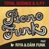 TOTAL SCIENCE & S.P.Y [ Feat Riya & DāM FunK ] ; PIANO FUNK (Toolroom)