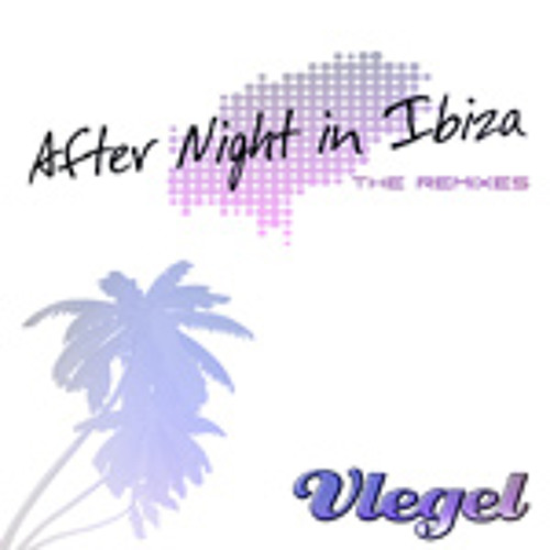 Vlegel - After Night In Ibiza (Martin Hughes Intro Mix)