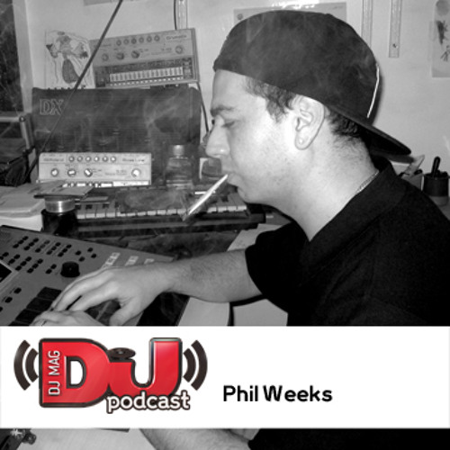DJ Weekly Podcast: Phil Weeks