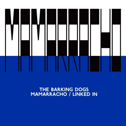 The Barking Dogs - Linked In (Marcus Worgull Edit)