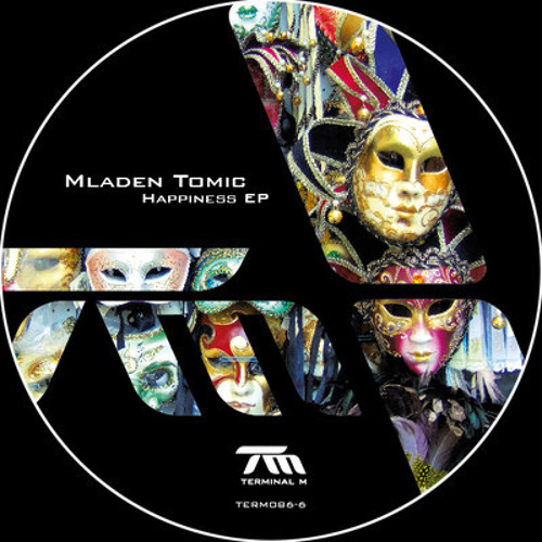 Mladen Tomic - Happiness [Terminal M]