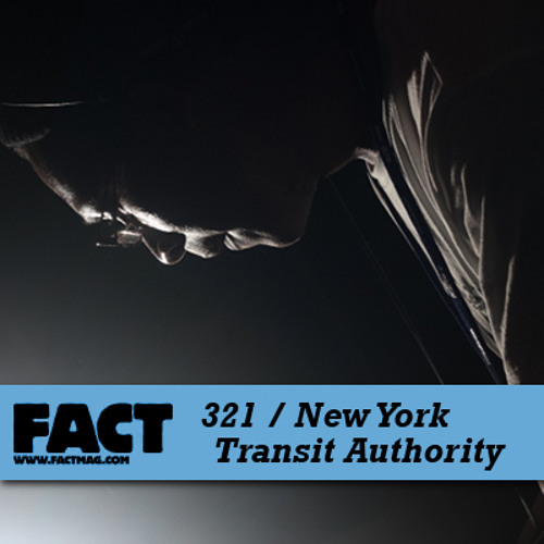FACT mix 321 - New York Transit Authority (Mar '12)
