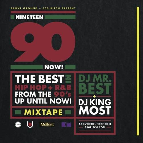 KING MOST x MR. BEST • 1990 Now Volume One •  Presented By Above Ground Productions (New & old hits, remixes, R&B, obscurities, and more)