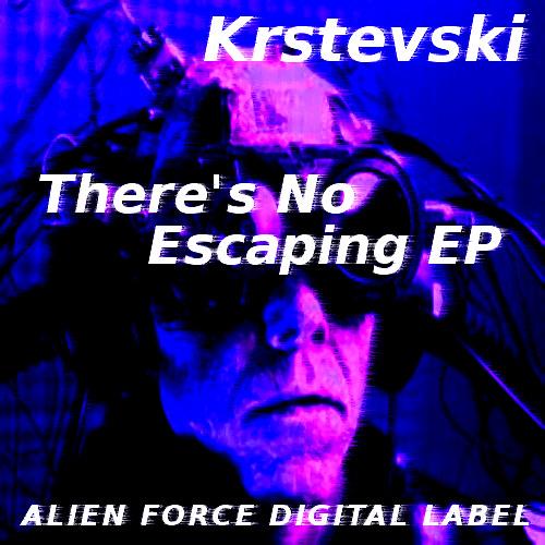 Krstevski-There's No Escaping(original mix) Free Download!!! [Alien Force Digital]