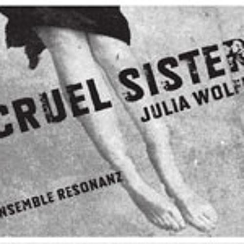 Julia Wolfe - Cruel Sister Part 4