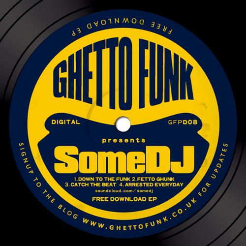 Ghetto Funk Presents: Some DJ (GFPD08)