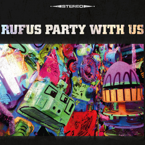 rufus party - with us