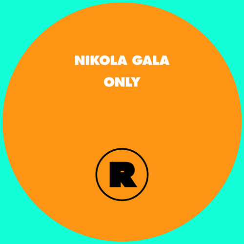 NIKOLA GALA - ONLY (ORIGINAL MIX)