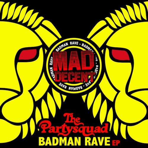 The Partysquad- Badman Rave Minimix EP Hosted by Skerrit Bwoy !