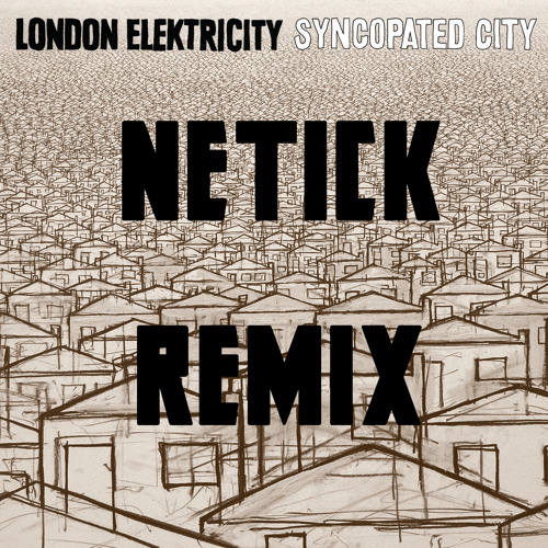 London Elektricity - Just One Second (netick Remix)