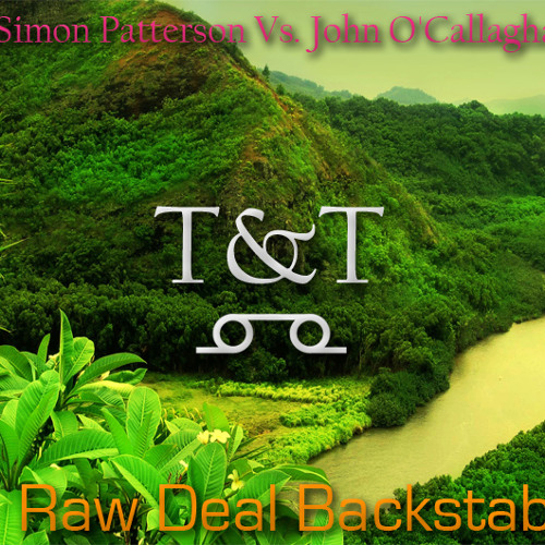 Simon Patterson Vs. John O'Callaghan – Raw Deal Backstab (T&T Mashup)