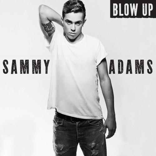 Sammy Adams - Blow Up