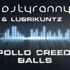 Apollo Creed's Balls (LubriKuntz & DJ Tyranny Rework) FREE DOWNLOAD