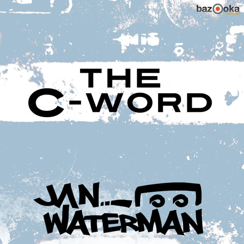 Jan Waterman - The C-Word [Bazooka Records] - Out now