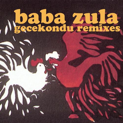 "Baba Zula  ""Gecekondu Khan mix"""