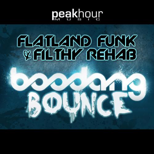 Flatland Funk & Filthy Rehab - The Boodang Bounce ( Original mix )[ PeakHour Music ]