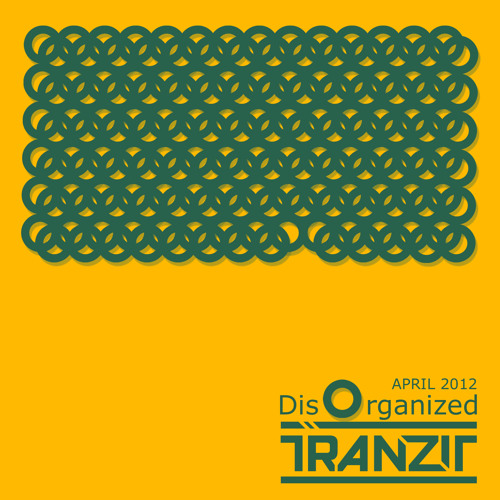 DJ Tranzit Disorganized April 2012