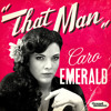 That Man-Caro Emerald (Shakti Bliss Remix)