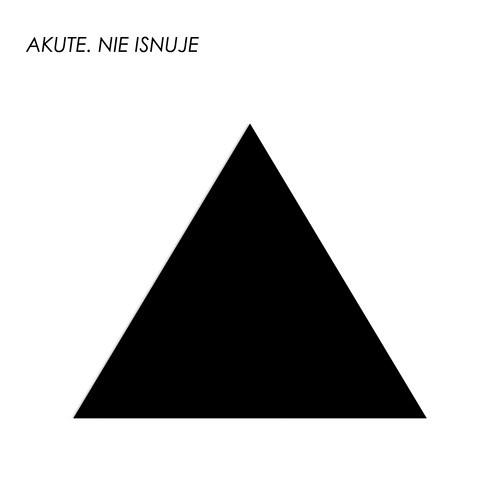 Akute - Nie isnuje