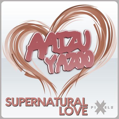 PIXL002 - Aaizu Yazoo - Supernatural Love (Original Mix)