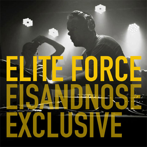 Elite Force - Eisandnose Exclusive Mixtape