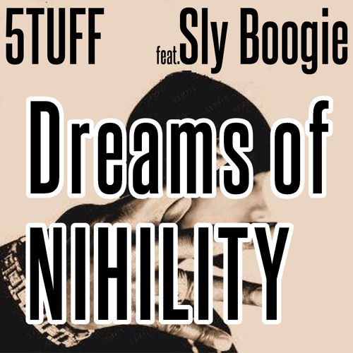 5TUFF feat. Sly Boogie - Dreams of nihility (vocal mix)