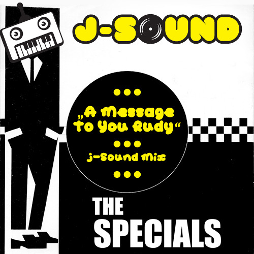 The Specials - A Message To You Rudy - (J-Sound Mix)