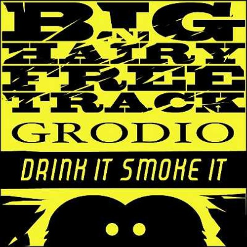 Grodio - Drink It Smoke It (BH-FT006) (FREE DOWNLOAD)