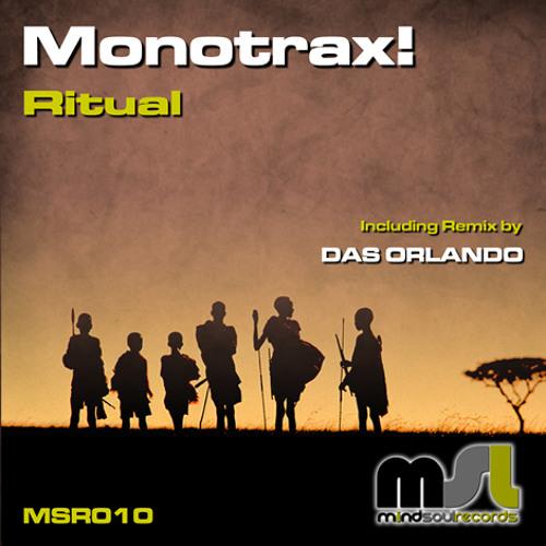 Monotrax! - Ritual (Das Orlando Remix) // OUT NOW @ BEATPORT