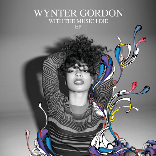 Wynter Gordon - With the Music I Die EP