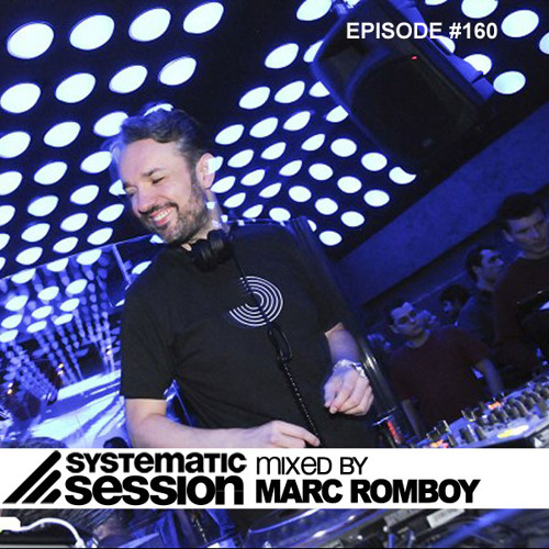 Systematic Session Episode 160 (Mixed by Marc Romboy)