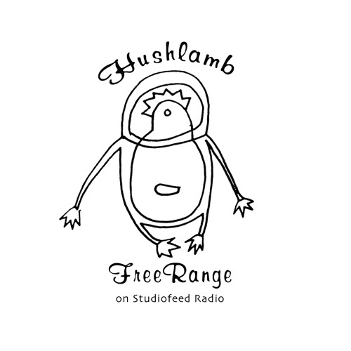StudioFeed Radio: The Hushlamb Free Range Show: Episode #8 (Alicia Hush & Ana+one)