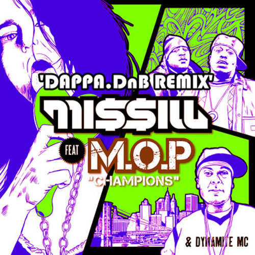 Missill ft. M.O.P. & Dynamite MC - 'Champions' [Dappa.DnB RMX]