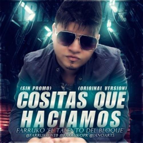 Farruko-Cositas Que Haciamos (Dembow Remix Prod By;Dj'Pato Ft Dj'Sergio) FM!