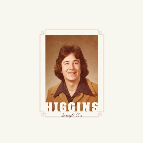 HIGGINS - You Don't Like What I Do