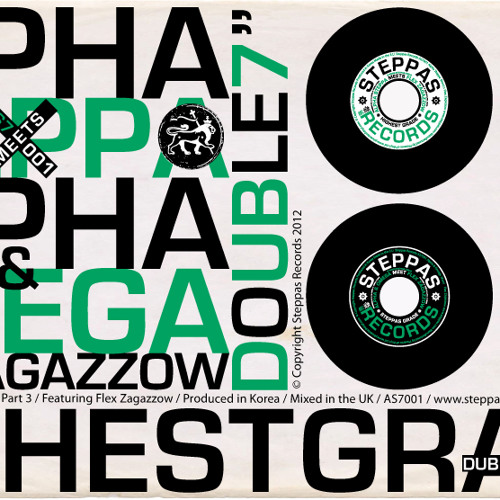 "AS7001 Alpha Steppa Meets Alpha & Omega Ft Flex Zagazzow - Highest Grade *DOUBLE* 7"" OUT 04.06.2012"