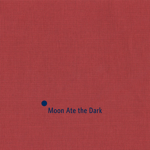 Moon Ate the Dark - Explosions in a Four Chambered Heart