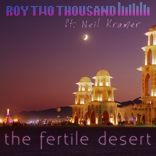 the fertile desert (feat. neil kramer)