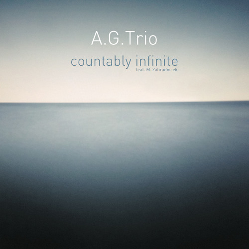 A.G.Trio - Countably Infinite feat. M. Zahradnicek **OUT NOW**